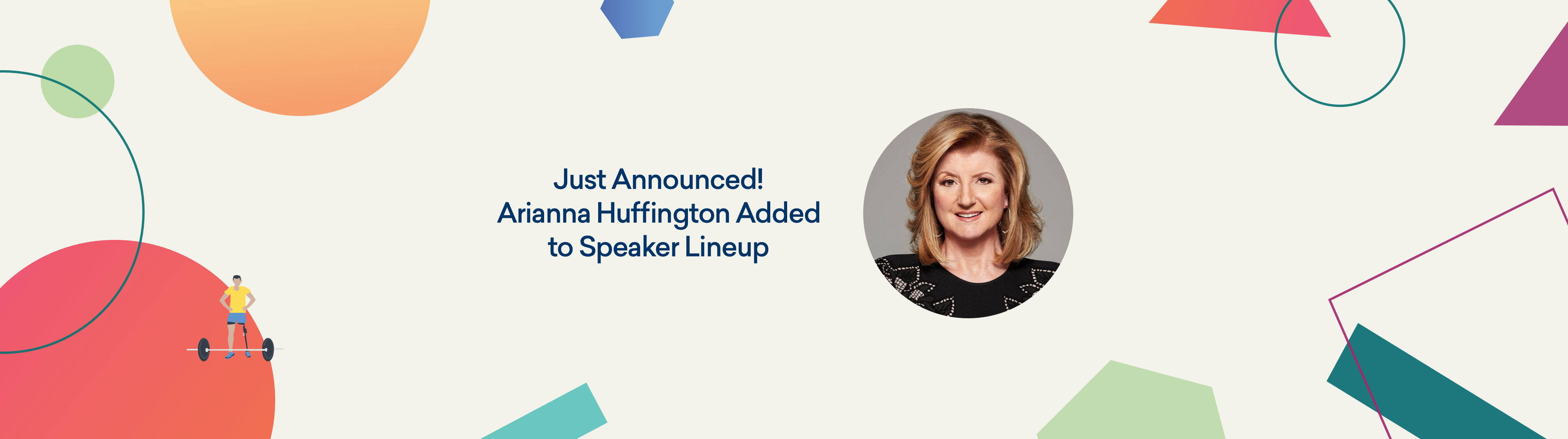 Just Announced. Ariana Huffington to our Speaker Lineup