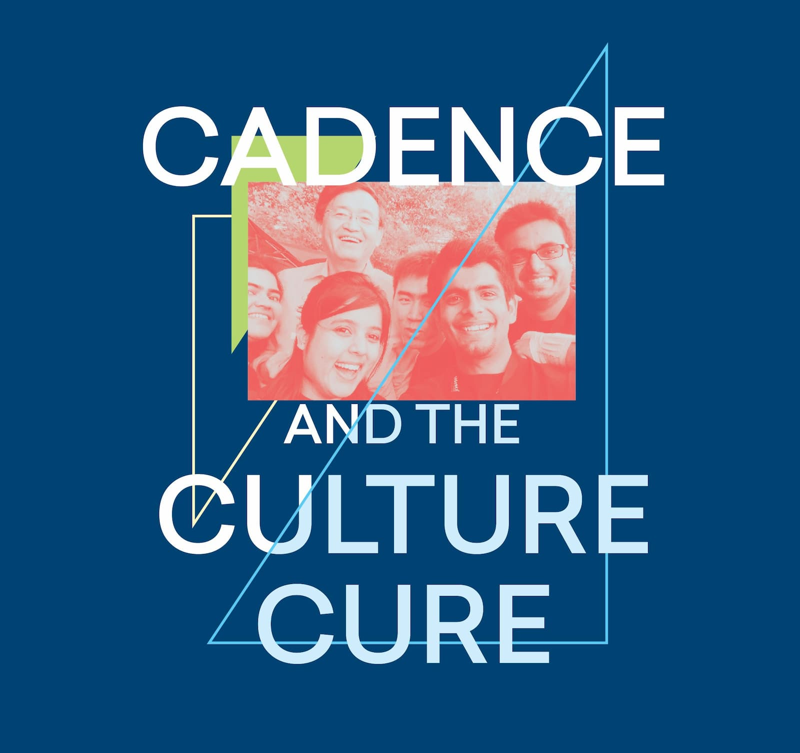 Cadence and the Culture Cure
